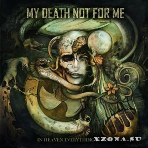 My Death Not For Me - In Heaven Everything Is Fine [EP] (2012)