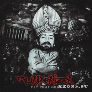 Murderizer – Pay Pray Obey (EP) (2014)