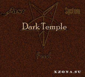 Fast Food System - Dark Temple (2014)