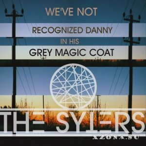 The Syters - We've not recognized Danny in his grey magic coat [EP] (2014)