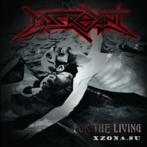 Miscreant - For The Living (2013)