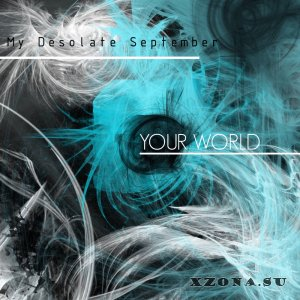 My Desolate September - Your World (Remastering) [Single] (2014)