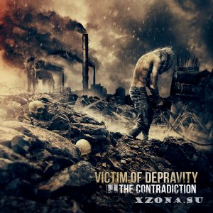 Victim Of Depravity - The Contradiction (2014)