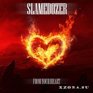 Slamedozer - Fom your heart (EP) (2014)