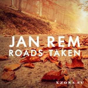 Jan Rem - Roads Taken (2014)