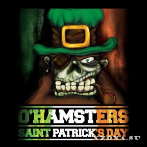 O'Hamsters - Saint Patrick's Day [Single] (2014)