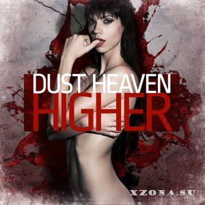 Dust Heaven - Higher [EP] (2014)