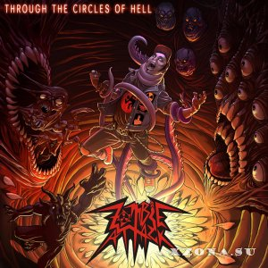Zombie Attack - Through The Circles of Hell (2014)