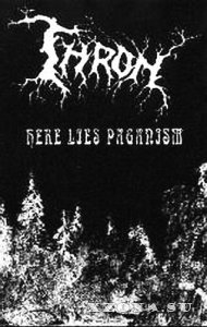 T.H.R.O.N. - Here Lies Paganism (Demo) (1996)