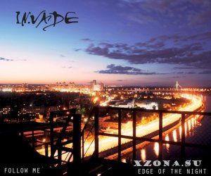 In.Vade - Follow me / Edge of the night [Single] (2014)