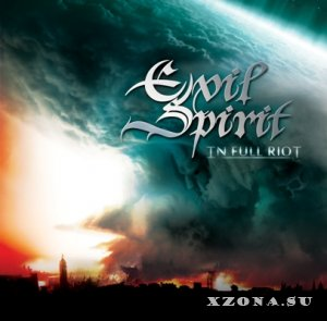 Evil Spirit - In Full Riot (2014)