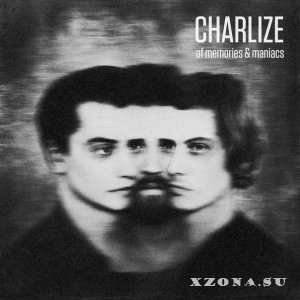 CHARLIZE - Of Memories & Maniacs [EP] (2014)