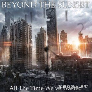 Beyond The Sunset - All The Time We've Wasted (EP) (2014)