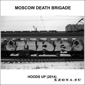 Moscow Death Brigade - Hoods Up (EP) (2014)