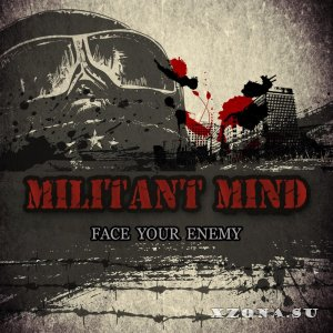 Militant Mind - Face Your Enemy (EP) (2014)