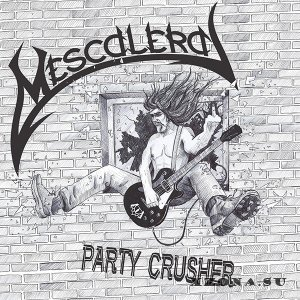 Mescalera - Party Crusher (2014)
