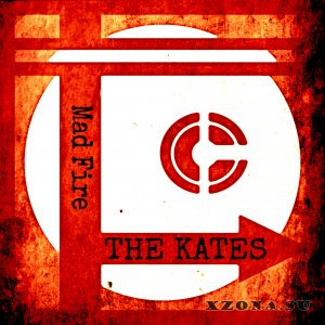 The Kates - Mad Fire (Single) (2014)