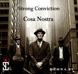 Strong Conviction - Cosa Nostra (2014)