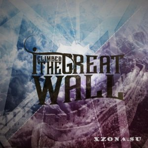 I Climbed The Great Wall - I Climbed The Great Wall [EP] (2014)