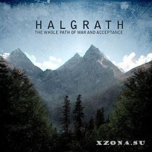 Halgrath - The Whole Path Of War And Acceptance (2014)