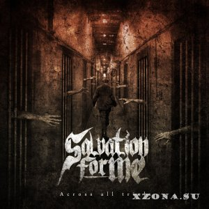 Salvation For Me - Across All Trials (EP) (2014)