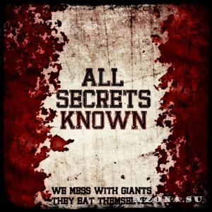 All Secrets Known - We Mess With Giants, They Eat Themselves (Single) (2014)
