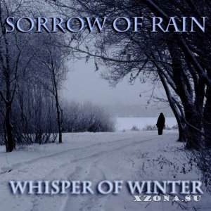 Sorrow Of Rain - Whisper Of Winter (2014)