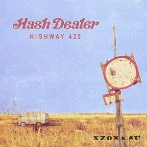 Hash Dealer - Highway 420 (2014)