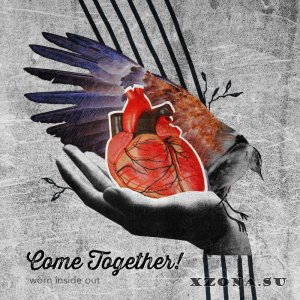 Come Together! - Worn Inside Out [EP] (2014)