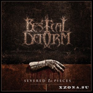 Bestial Deform - Severed To Pieces (EP) (2014)
