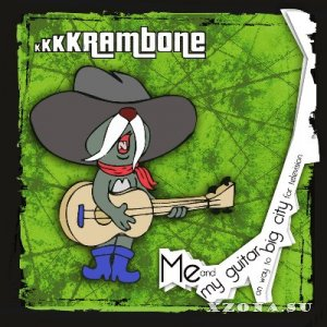 kkkkrambone - Me And My Guitar On Way To Big City For Television [EP] (2014)