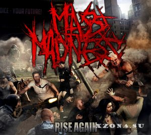 Mass Madness – Rise Again (2014)