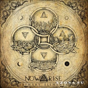 Now Arise - Primary Elements [EP] (2014)