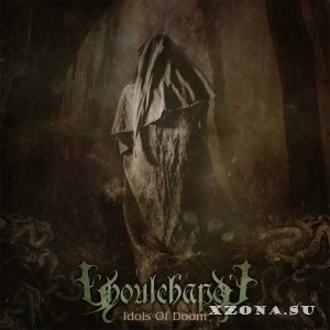 Ghoulchapel - Idols Of Doom (2014)