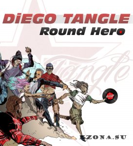 Diego Tangle - Round Hero (2014)