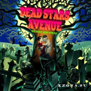 Dead Stars Avenue - The Rock Soap Opera (2014)