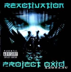 PRoject OxiD - Reactivation (2014)