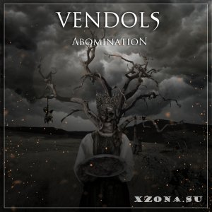 Vendols - Abomination (feat Dmitriy Markov of To The Villains) (2014)