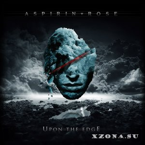 Aspirin Rose - Upon The Edge [EP] (2014)