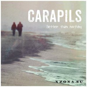 Carapils - Better than nothing [EP] (2014)