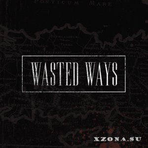 Wasted Ways - Self-Titled (2014)