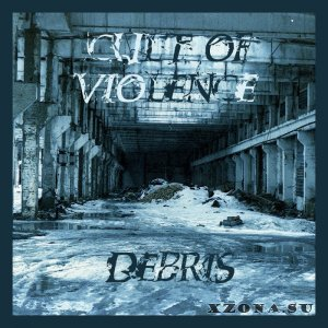 Cult Of Violence - Debris (2014)