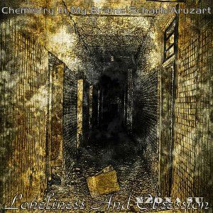 ChemistryInMyBrains / Scharh / Aruzart - Loneliness And Obsession (Split) (2014)