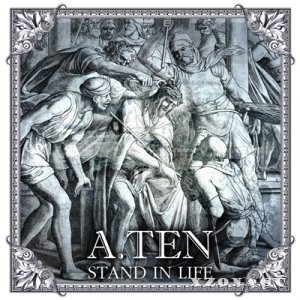 A.TEN - Stand In Life [EP] (2014)