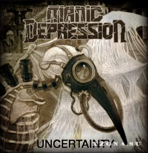 Manic Depression – Uncertainty (Maxi Single) (2014)