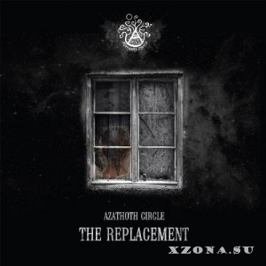 Azathoth Circle - The Replacement (2014)