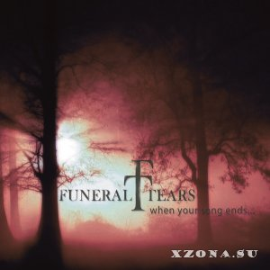 Funeral Tears - When Your Song Ends... (Single) (2014)