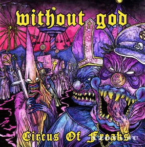 Without God - Circus Of Freaks (2014)