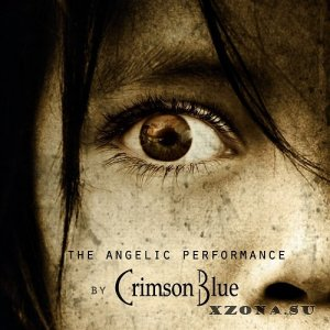 Crimson Blue - The Angelic Performance (2014)