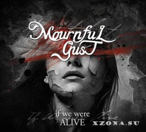 Mournful Gust - If We Were Alive (Compilation) (2014)
